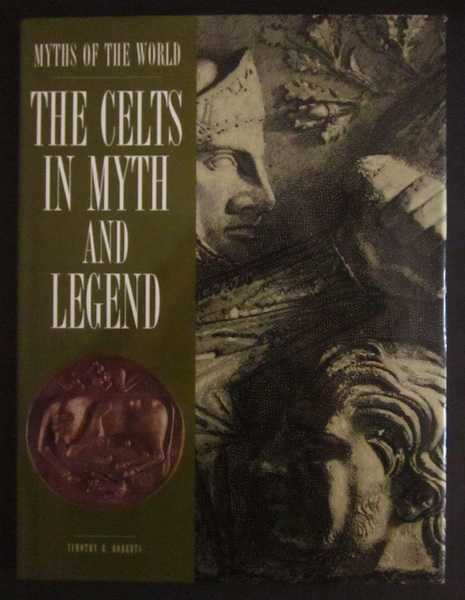 The Celts in Myth and Legend: Myths of the World