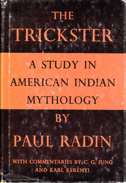 The Trickster: A Study in American Indian Mythology