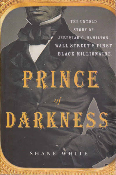 Prince of Darkness: The Untold Story of Jeremiah G. Hamilton, Wall Street