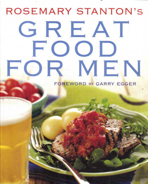 Rosemary Stanton's Great Food for Men