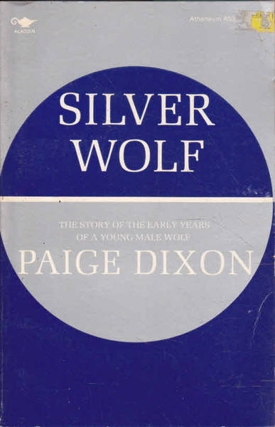 Silver Wolf: The Story of the Early Years of a Young Male Wolf