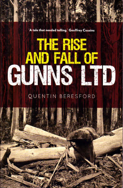 The Rise and the Fall of Gunns Ltd