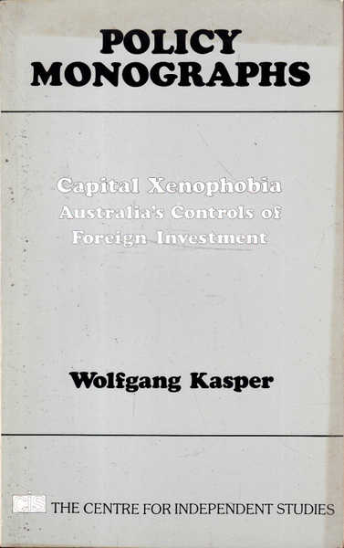 Capital Xenophobia: Australia\'s Controls of Foreign Investment
