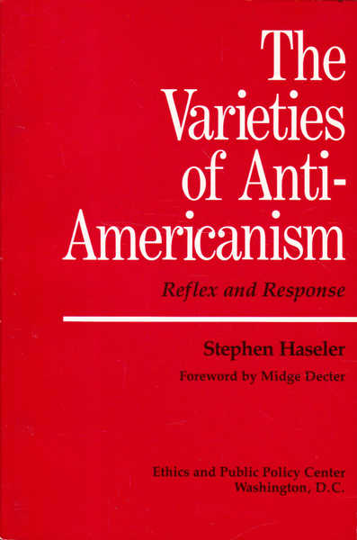 The Varieties of Anti-Americanism: Reflex and Response