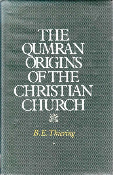 The Qumran Origins of the Christian Church