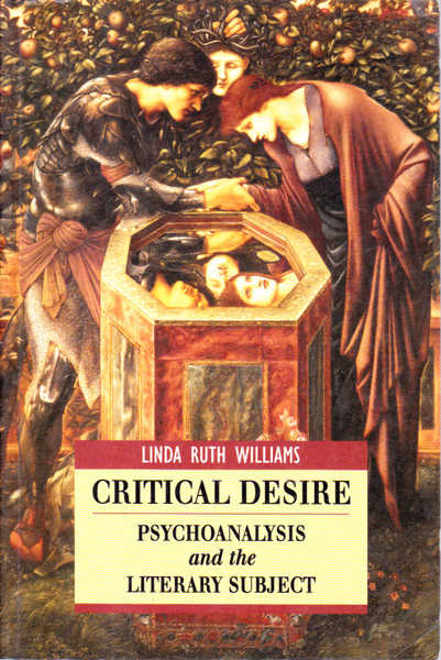 Critical Desire: Psychoanalysis and the Literary Subject