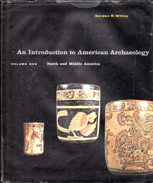 An Introduction to American Archaeology: Volume One; North and Middle America