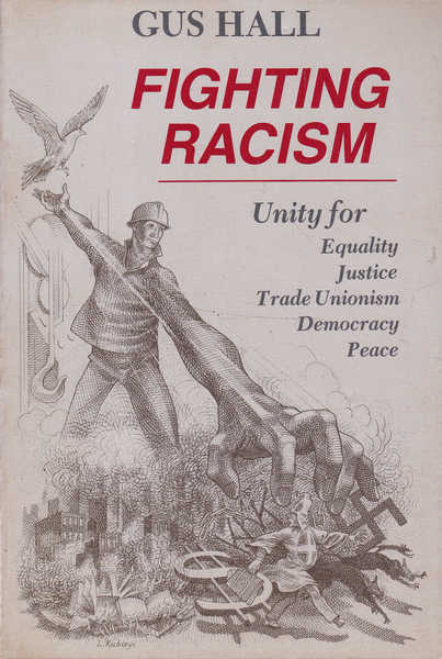 Fighting Racism: Unity for Equality, Justice, Trade Unionism, Democracy, Peace