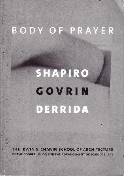 Body of Prayer: Shapiro Govrin Derrida