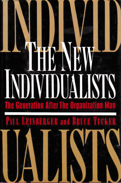 The New Individualists: The Generation After the Organization Man