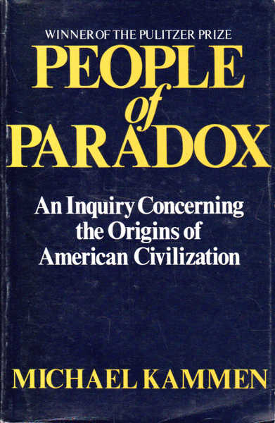 People of Paradox: An Inquiry Concerning the Origins of American Civilisation