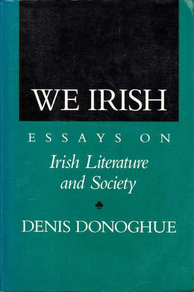 We Irish: Essays on Irish Literature and Society