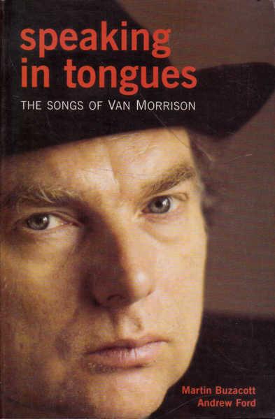 Speaking in Tongues: The Songs of Van Morrison