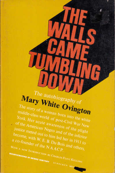 The Walls Came Tumbling Down: The Autobiography of Mary White Ovington
