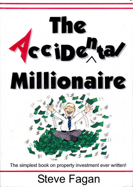 The Accidental Millionaire: The Simplest Book on Property Investment Ever written!