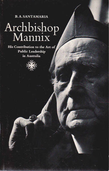 Archbishop Mannix, His Contribution to the Art of Public Leadership in Australia