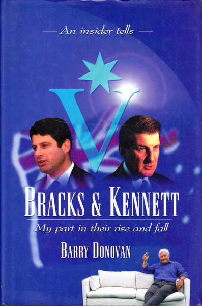 Bracks and Kennett: My Part in Their Rise and Fall