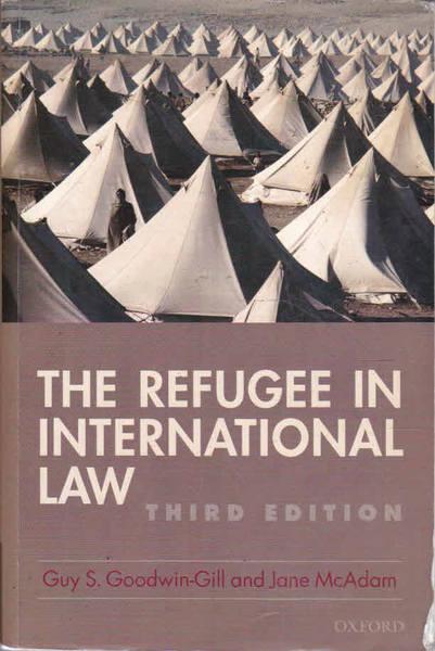 The Refugee in International Law: Third Edition