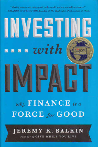 Investing... With Impact: Why Finance is a Force for Good