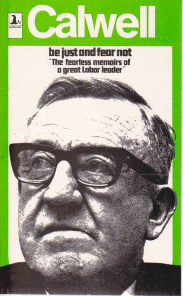 Be Just and Fear Not: The Fearless Memoirs of a Great Labor Leader