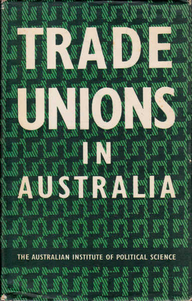 Trade Unions in Australia: The Australian Institute of Political Science