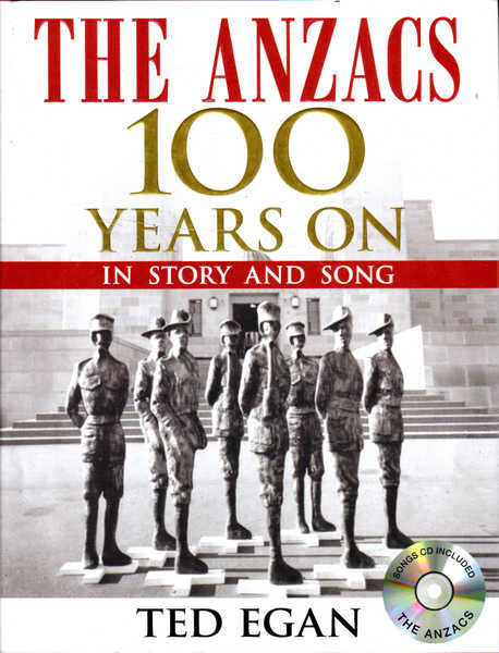 The Anzacs 100 Years on in Story and Song