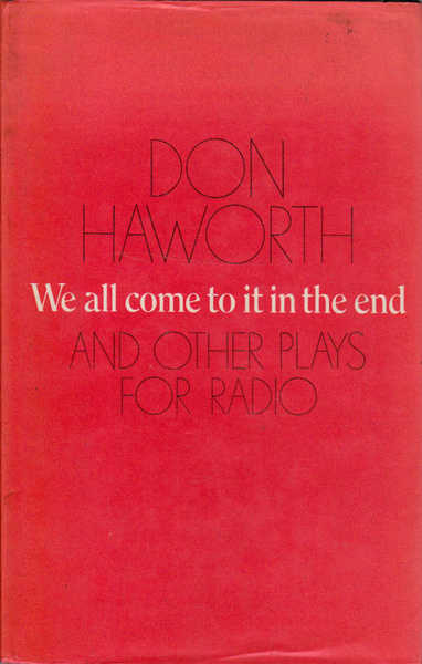 We All Come to it in the End: and Other Plays for Radio