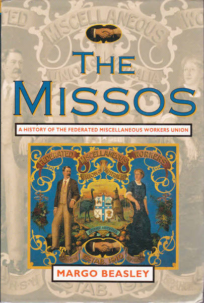 The Missos: A History of the Federated Miscellaneous Workers Union