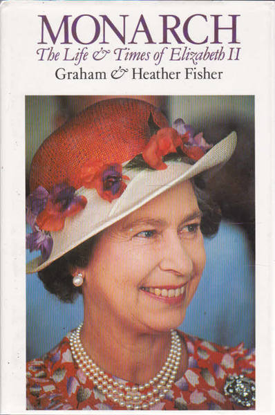 Monarch: The Life and Times of Elizabeth II