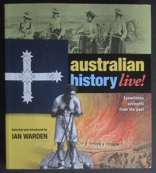 Australian History Live: Eyewitness Accounts from the Past