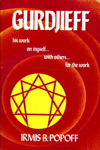 Gurdjieff: His Work on Myself... With Others... For the Work