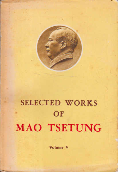 Selected works of Mao Tsetung Volume V