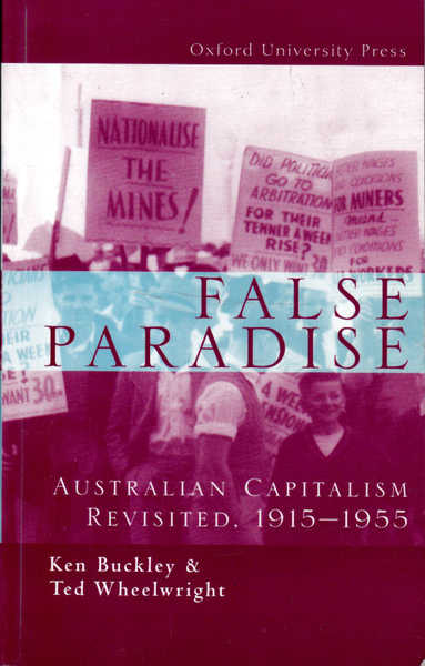 False Paradise: Australian Capitalism Revisited, 1915-1955