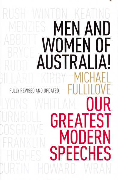 Men and Women of Australia!: Our Great Modern Speeches