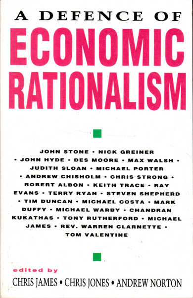 A Defence of Economic Rationalism
