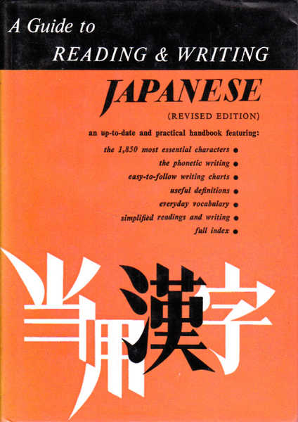 A Guide to Reading and Writing Japanese: The 1850 Basic Characters and the Kana Syllabaries