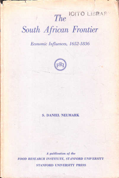 Economic Influences on the South African Frontier 1652-1836