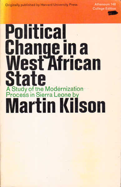 Political Change in a West African State: A Study of the Modernization Process in Sierra Leone