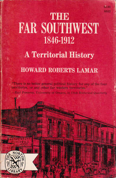 The Far Southwest 1846-1912: A Territorial History