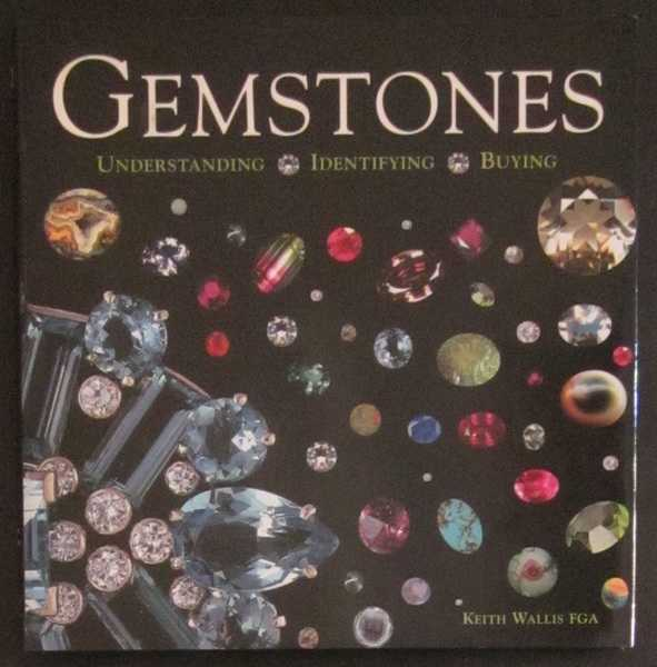 Gemstones: Understanding, Identifying, Buying