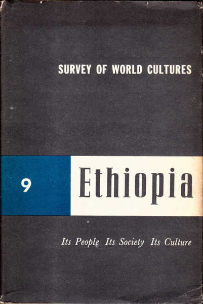 Ethiopia: Its People, Its Society, Its Culture; Survey of World Culture 9
