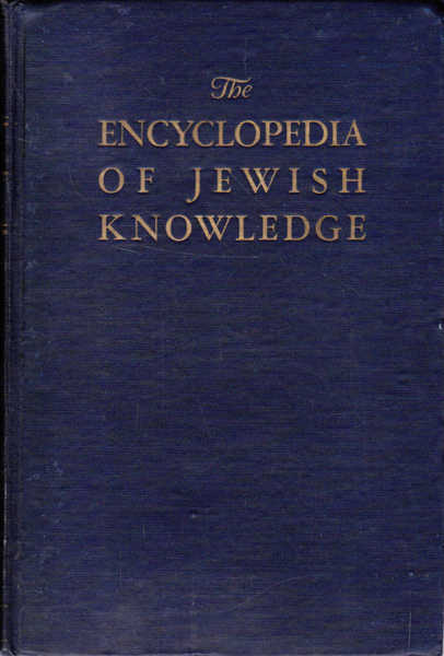 The Encyclopedia of Jewish Knowledge: In One Volume