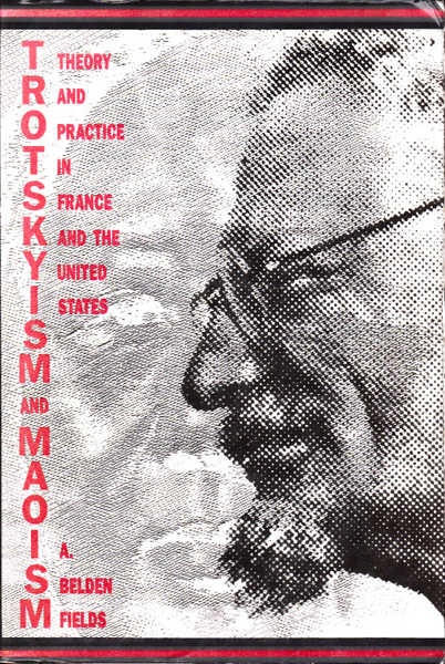 Trotskyism and Maoism: Theory and Practice in France and the United States