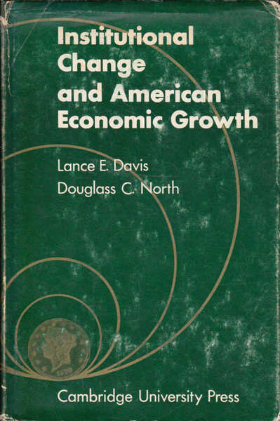 Institutional Change and American Economic Growth,