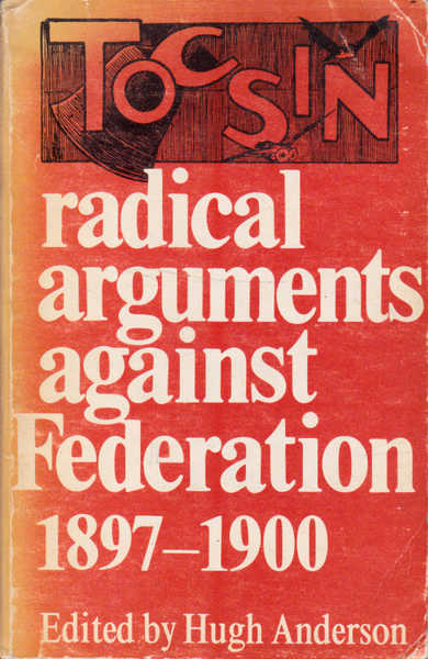 Tocsin: Radical Arguments against Federation, 1897-1900