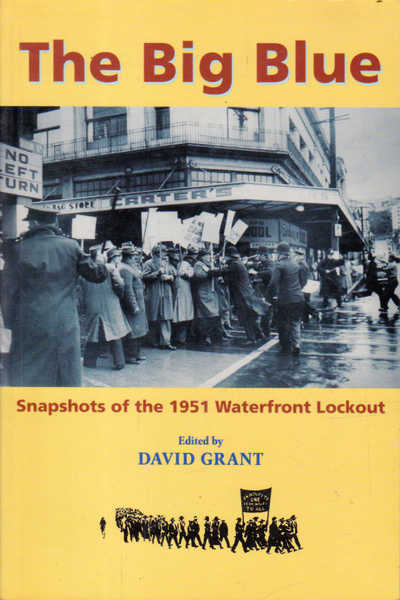 The Big Blue: Snapshots of the 1951 Waterfront Lockout