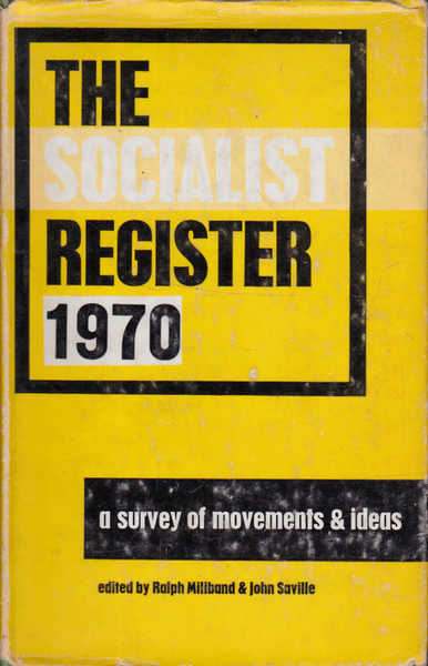 The Socialist Register 1970: A Survey of Movements and Ideas