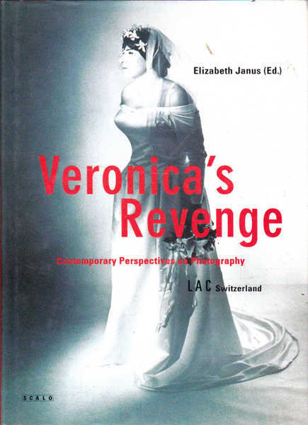 Veronica\'s Revenge: Contemporary Perspectives on Photography