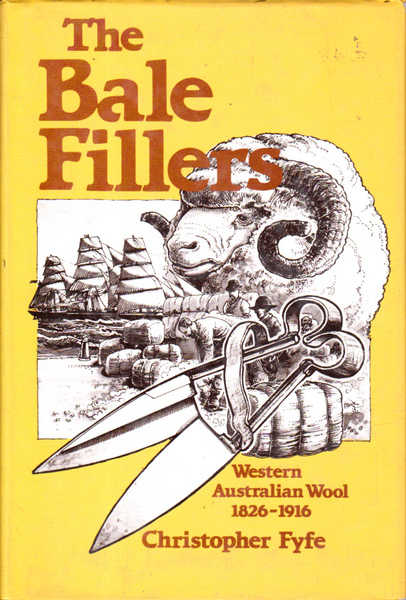 The Bale Fillers: Western Australian Wool, 1826-1916