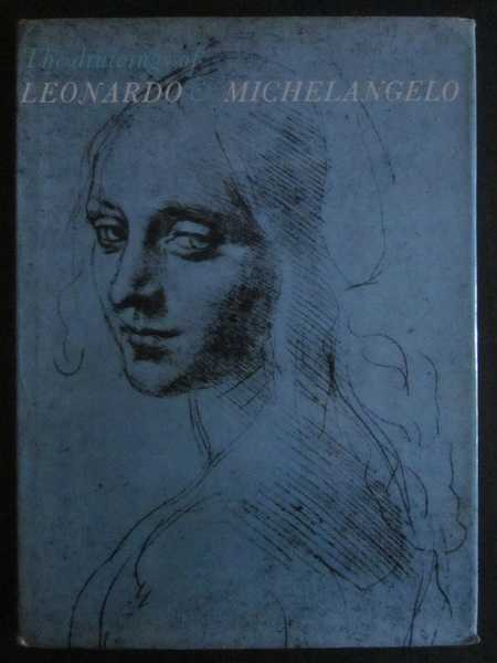 The Drawings of Leonardo and Michelangelo